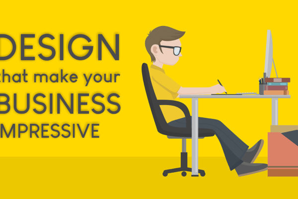 Design That Makes Your Business Impressive