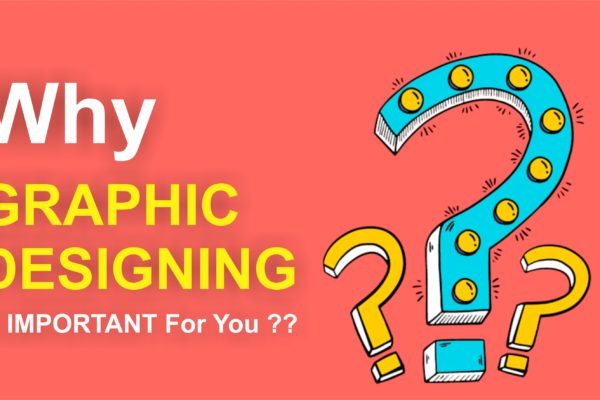 Why Graphic Designing Is Important For You?