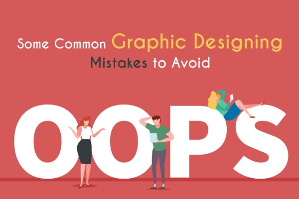 Some Common Graphic Designing Mistakes to Avoid