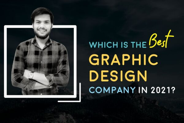 Which is the Best Graphic Design Company in 2021?