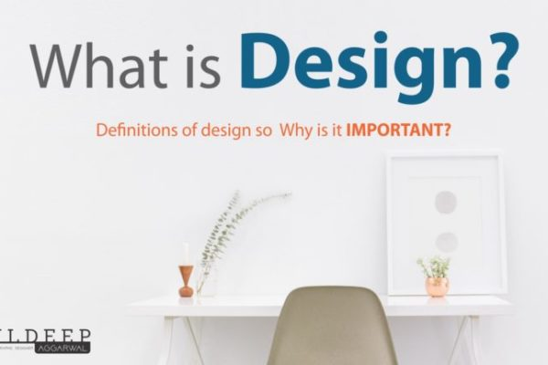 What is design? Definitions of design | Why is it important