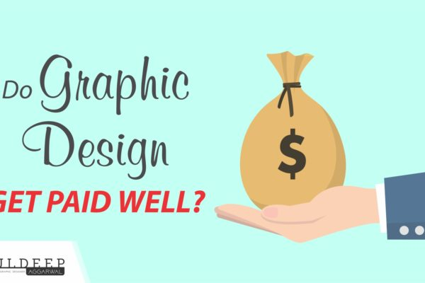Do Graphic Designer Get Paid Well | How Much Does a Designer Earn?