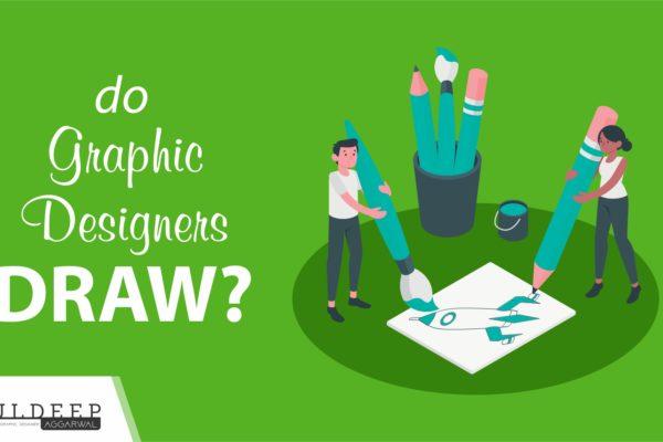 Do Graphic Designers Draw | Graphic Designer Salary?