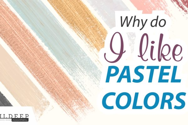 Why Do I Like Pastel Colors | Pastel Colors Psychology?