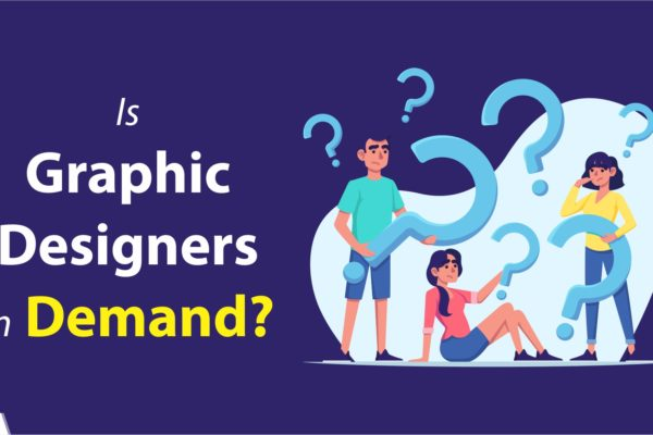 Is Graphic Designers in Demand | Graphic Designer in 2018-2019-2020?