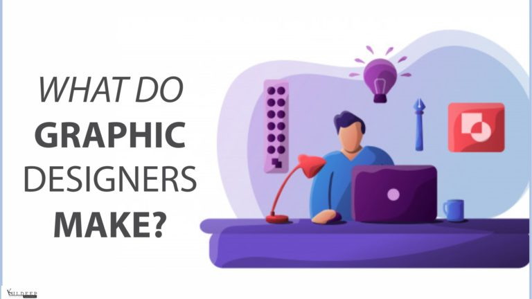 What Do Graphic Designers Make | What Is a Graphic Designing?