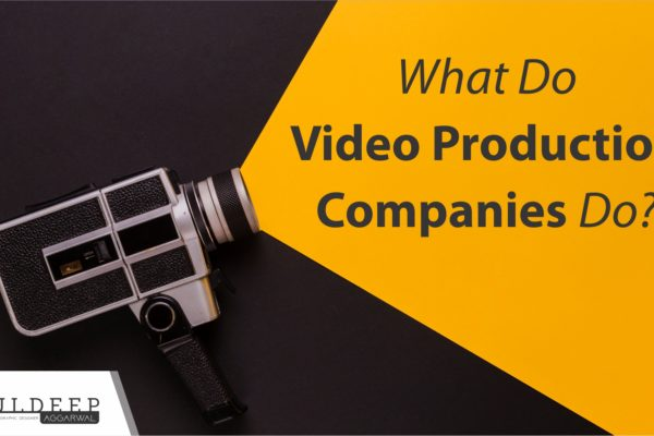 What Do Video Production Companies Do | Agency | India | London?