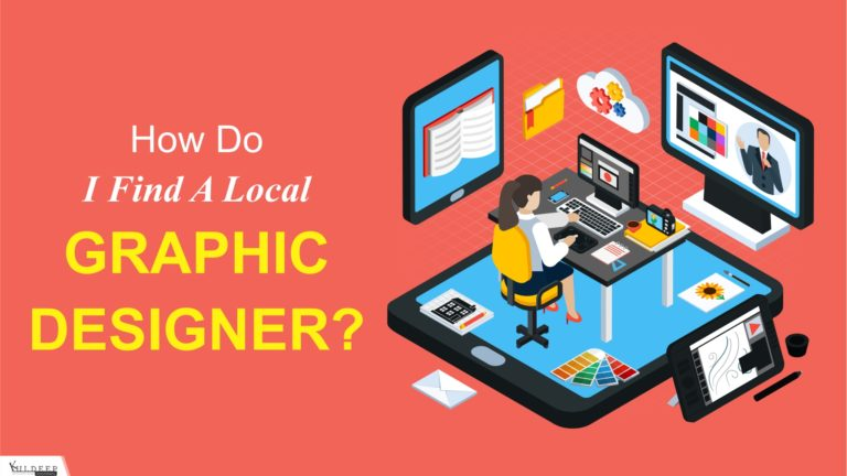 How Do I Find a Local Graphic Designer | Best Graphic Designer Near Me?